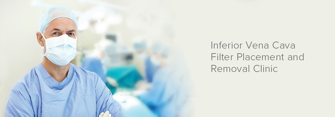 Inferior Vena Cava Filter Placement and Removal Clinic
